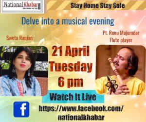 Legendary Flautist Pt. Ronu Majumdar will be live on NationalKhabar on 21st April 2020 at 6:00 PM