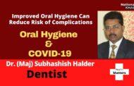 Brushing teeth As Important As Washing Hands To Prevent Covid-19: Dentist Dr (Maj) Subhashish Halder